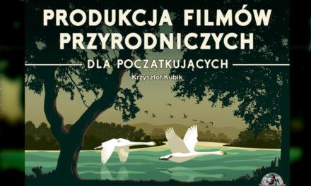 PRODUKCJA FILMÓW PRZYRODNICZYCH DLA POCZĄTKUJĄCYCH
